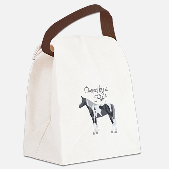 OWNED BY A PAINT HORSE Canvas Lunch Bag