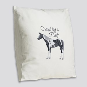 OWNED BY A PAINT HORSE Burlap Throw Pillow