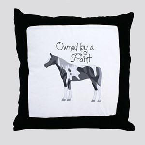 OWNED BY A PAINT HORSE Throw Pillow