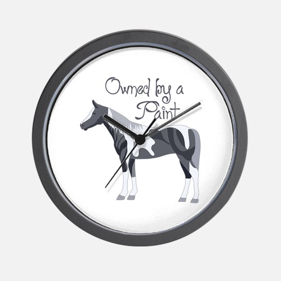 OWNED BY A PAINT HORSE Wall Clock