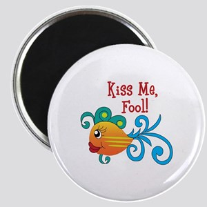 KISS ME FOOL FISH Magnets