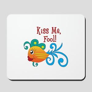 KISS ME FOOL FISH Mousepad