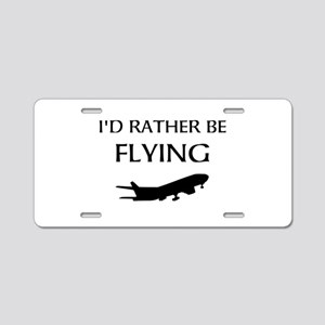 Rather Be Flying1 Aluminum License Plate