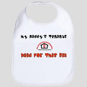 My Daddy's Tenants Paid For This Bib Bib