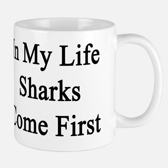 In My Life Sharks Come First  Mug