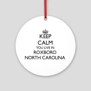 Keep calm you live in Roxboro Nor Ornament (Round)