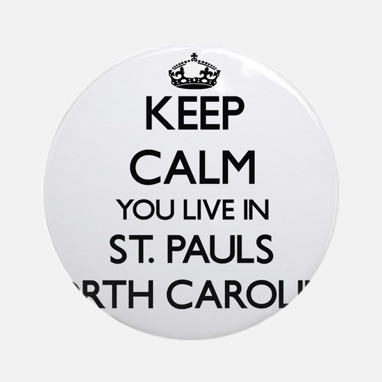 Keep calm you live in St. Pauls N Ornament (Round)