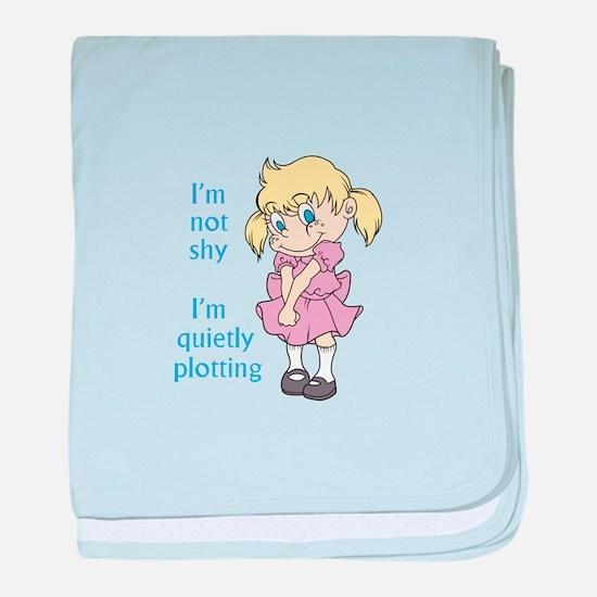 I'm Not Shy I'm Quietly Plotting baby blanket