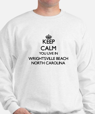 Keep calm you live in Wrightsville Beac Sweatshirt