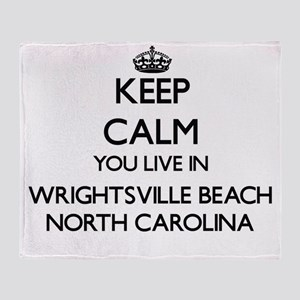 Keep calm you live in Wrightsville B Throw Blanket