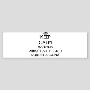Keep calm you live in Wrightsville Bumper Sticker