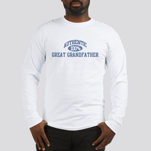 Authentic Great Grandfather Long Sleeve T-Shirt
