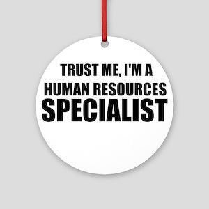 Trust Me, I'm A Human Resources Specialist Ornamen