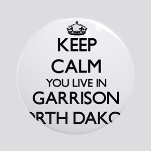 Keep calm you live in Garrison No Ornament (Round)
