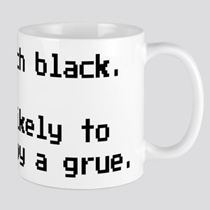 You are likely to be eaten by a grue. Mugs