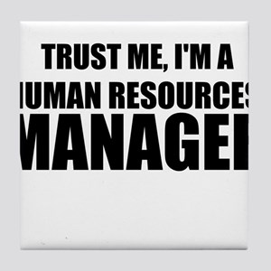 Trust Me, I'm A Human Resources Manager Tile Coast