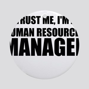 Trust Me, I'm A Human Resources Manager Ornament (