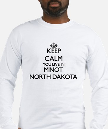 Keep calm you live in Minot No Long Sleeve T-Shirt