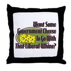 Government Cheese and Liberal Whine Throw Pillow