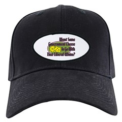 Government Cheese and Liberal Whine Baseball Hat