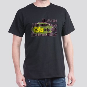Government Cheese and Liberal Whine Dark T-Shirt