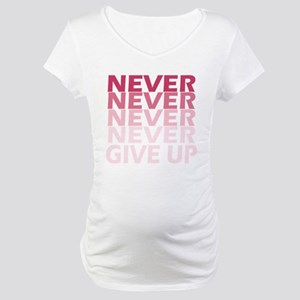 Never Give Up Pink Dark Maternity T-Shirt
