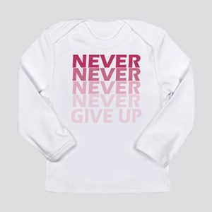 Never Give Up Pink Dark Long Sleeve T-Shirt