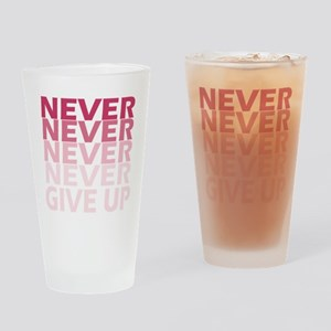 Never Give Up Pink Dark Drinking Glass