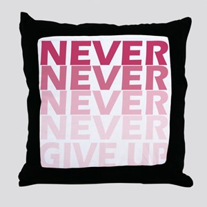 Never Give Up Pink Dark Throw Pillow