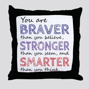 Braver Stronger Smarter Throw Pillow