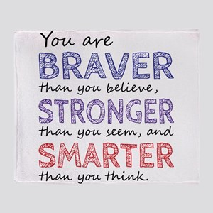 Braver Stronger Smarter Throw Blanket