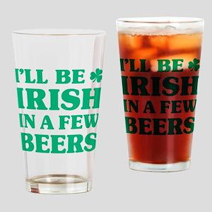 Irish in a few beers Drinking Glass