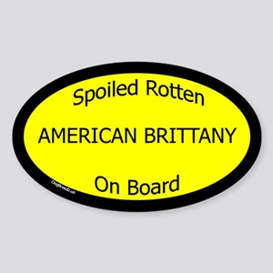 Spoiled American Brittany On Board Oval Sticker