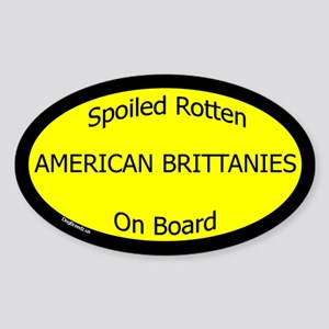 Spoiled American Brittanies Oval Sticker