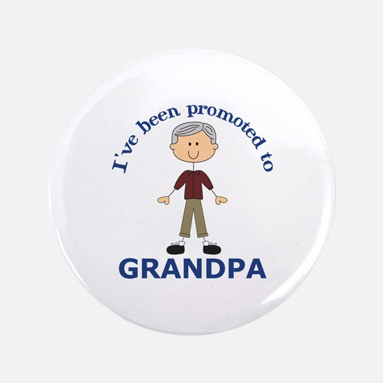"PROMOTED TO GRANDPA 3.5"" Button"
