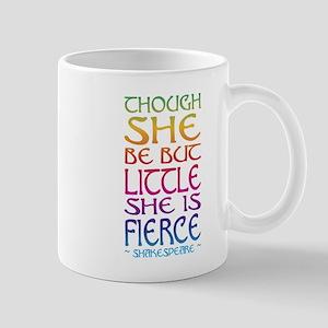 Thought She Be But Little She Be Fierce Mugs