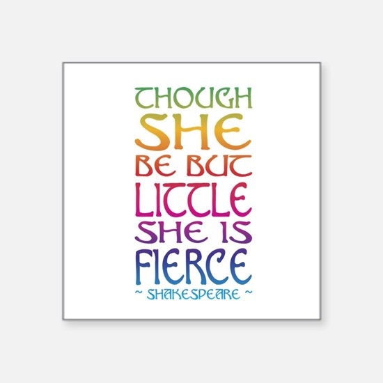 Thought She Be But Little She Be Fierce Sticker