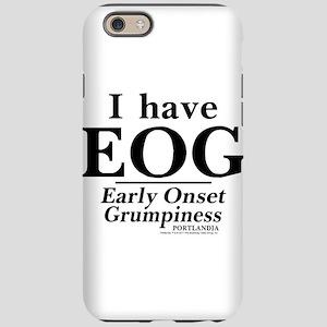 Early Onset Grumpiness Portlandia iPhone 6 Tough C