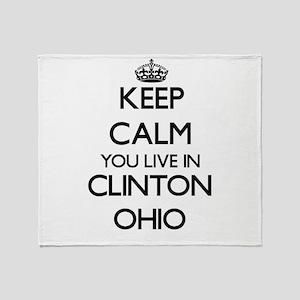 Keep calm you live in Clinton Ohio Throw Blanket