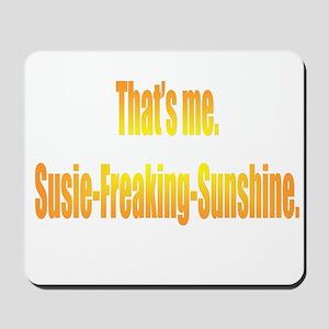 Susie-Freaking-Sunshine Mousepad