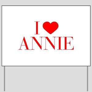 I love ANNIE-Bau red 500 Yard Sign
