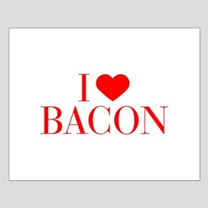 I love Bacon-Bau red 500 Posters
