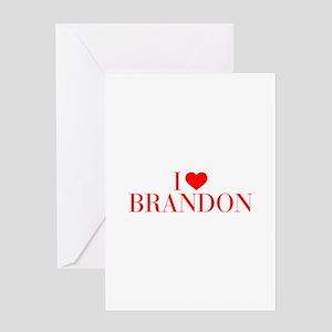 I love BRANDON-Bau red 500 Greeting Cards