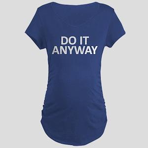 Do It Anyway Maternity Dark T-Shirt
