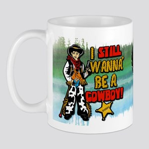 I-Still-Wanna-Be-A-Cowboy-Cup-Template Mugs