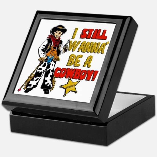 I-STILL-WANNA-BE-A-COWBOY.png Keepsake Box