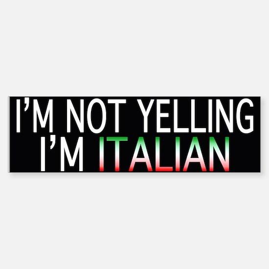 Yelling Italian Bumper Bumper Bumper Sticker