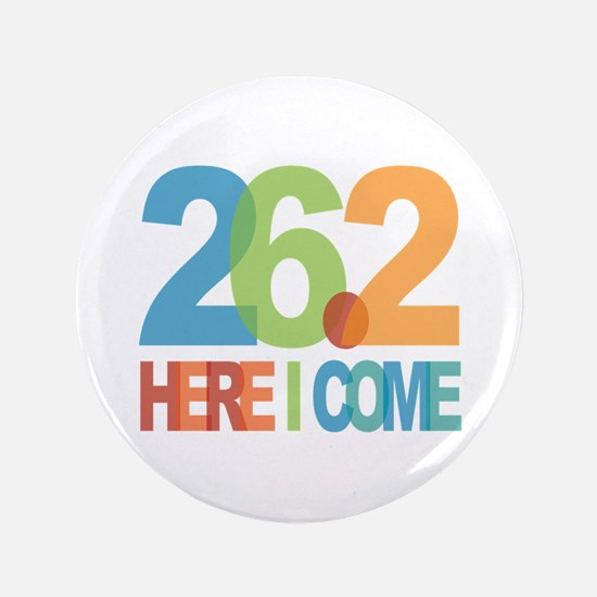 "26.2 - Here I come 3.5"" Button (100 pack)"