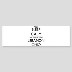 Keep calm you live in Lebanon Ohio Bumper Sticker