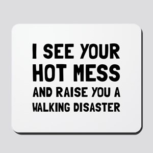 Hot Mess Walking Disaster Mousepad